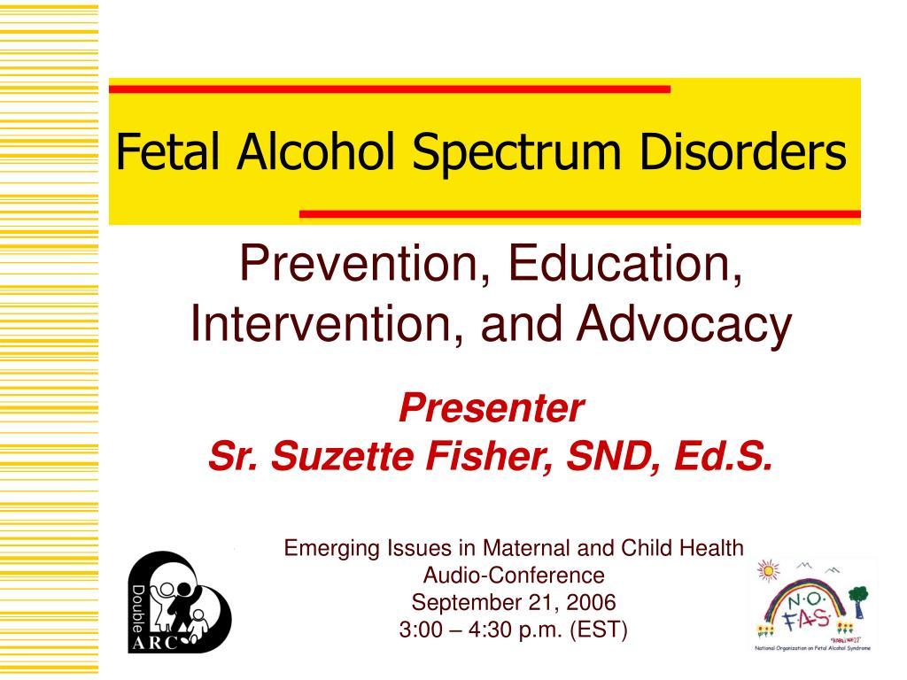 fetal alcohol spectrum disorders l.
