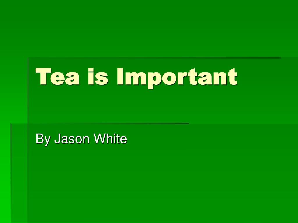 tea is important l.