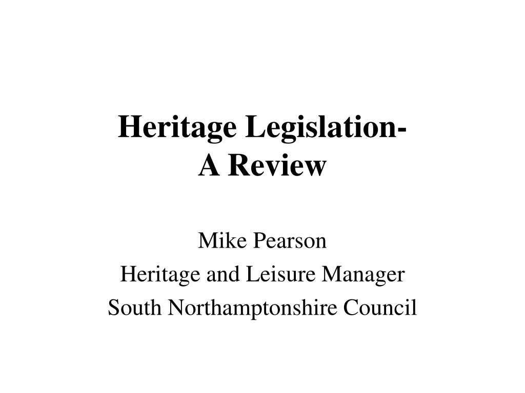 heritage legislation a review l.