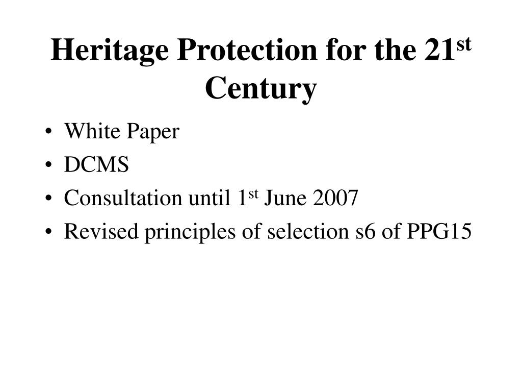 Heritage Protection for the 21