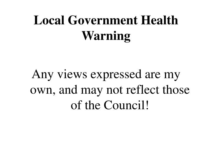 Local government health warning