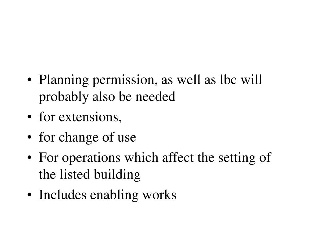 Planning permission, as well as lbc will probably also be needed