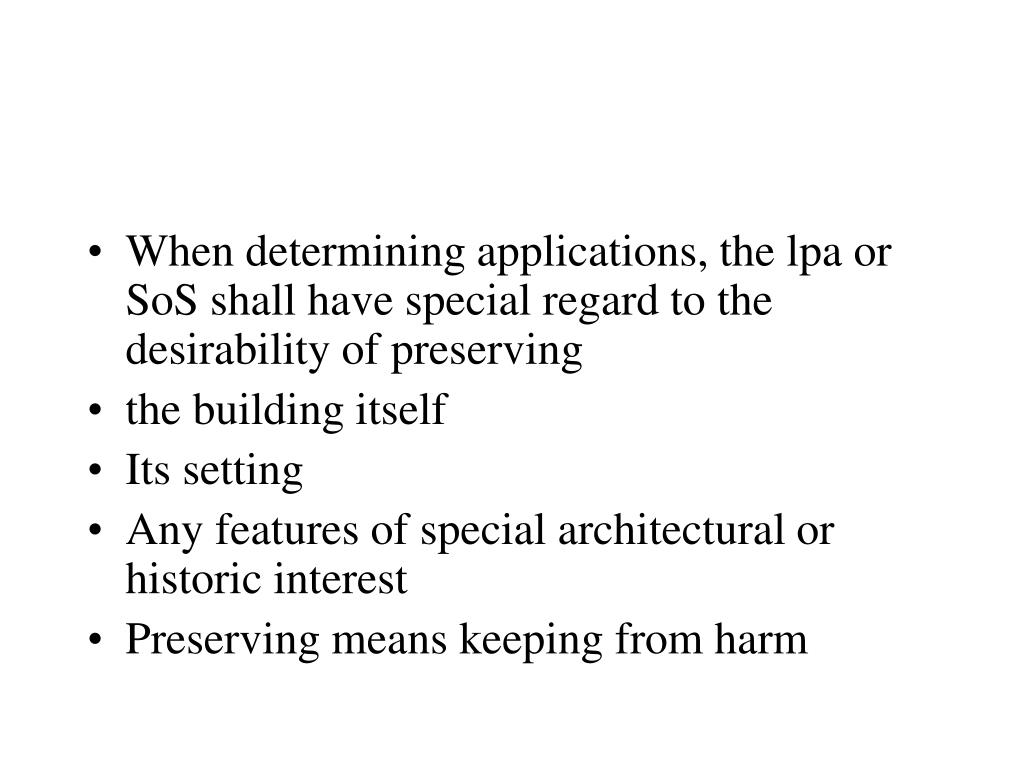 When determining applications, the lpa or SoS shall have special regard to the desirability of preserving