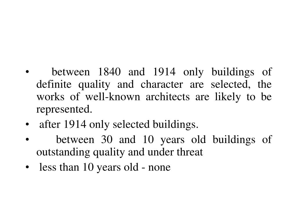 between 1840 and 1914 only buildings of definite quality and character are selected, the works of well-known architects are likely to be represented.