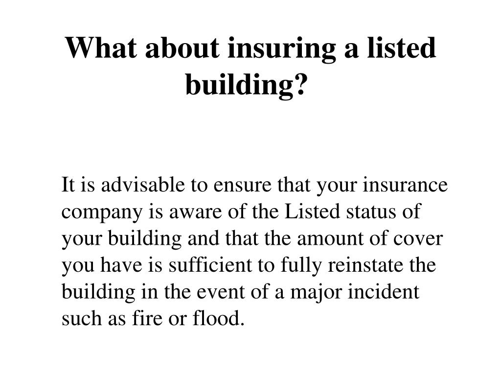 What about insuring a listed building?