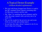 a typical dexter example without detailed explanations