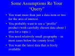 some assumptions re your query