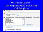 we select missouri aff responds with a select menu of all mo places