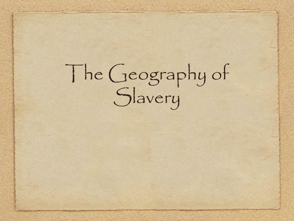 the geography of slavery l.