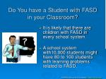 do you have a student with fasd in your classroom