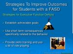 strategies to improve outcomes for students with a fasd3