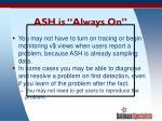 ash is always on