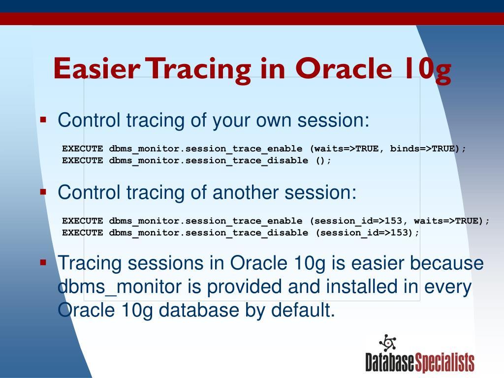 Easier Tracing in Oracle 10g