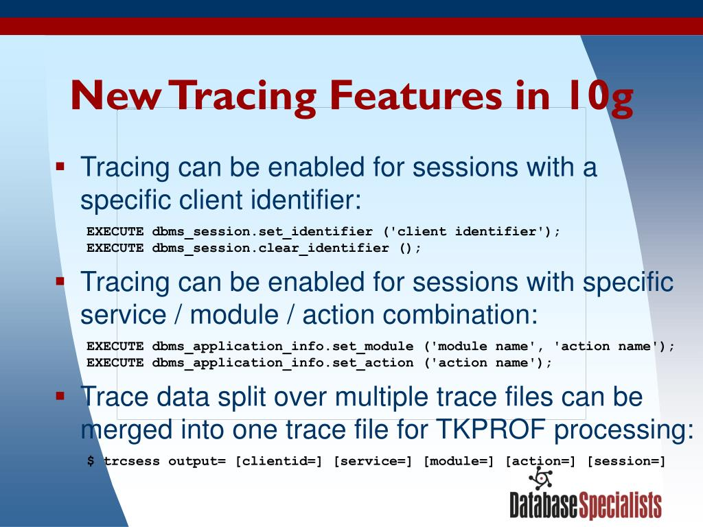 New Tracing Features in 10g