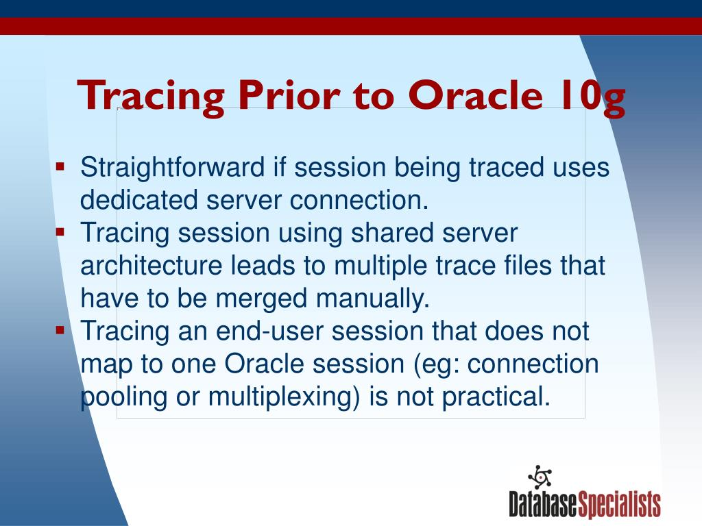 Tracing Prior to Oracle 10g