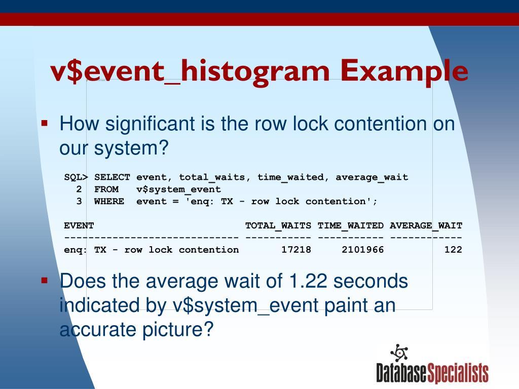 v$event_histogram Example