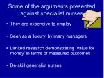 some of the arguments presented against specialist nurses
