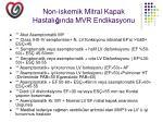 non iskemik mitral kapak hastal nda mvr endikasyonu