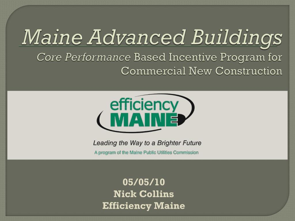 maine advanced buildings core performance based incentive program for commercial new construction l.