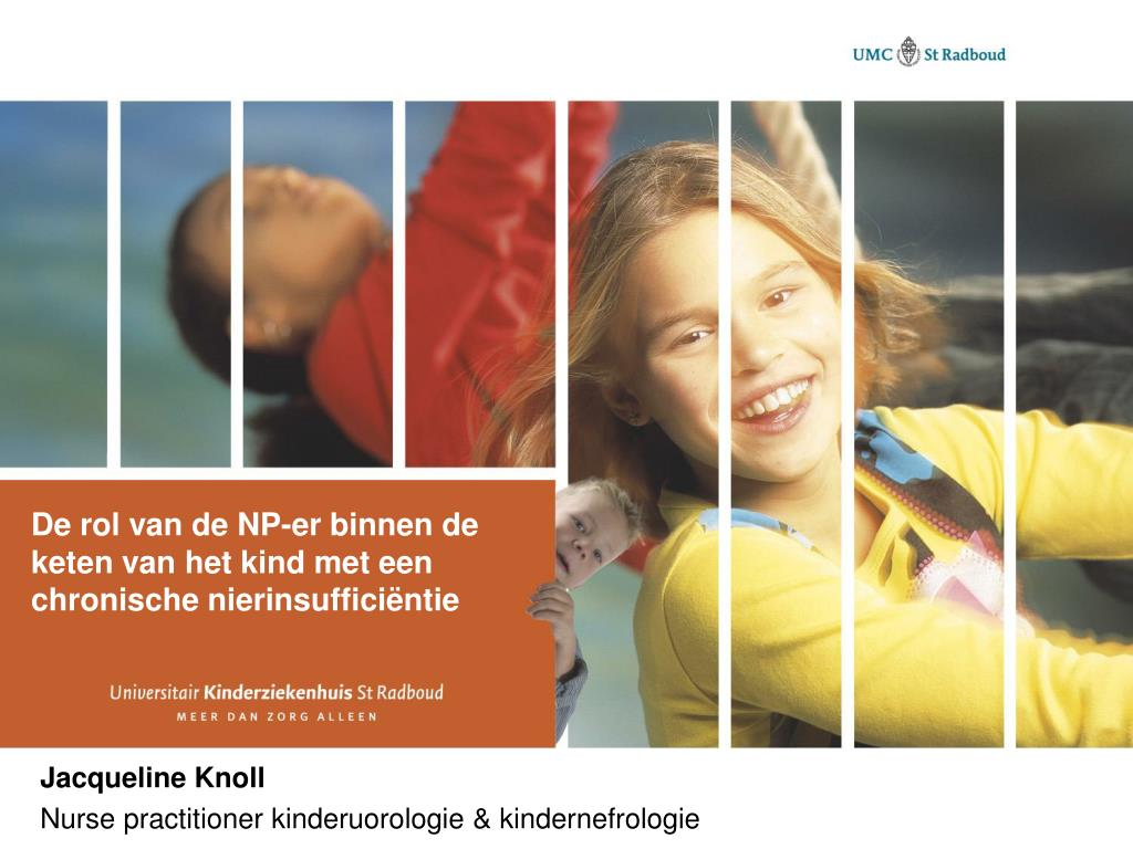 de rol van de np er binnen de keten van het kind met een chronische nierinsuffici ntie l.