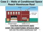 case 2 walls of conditioned space reach warehouse roof