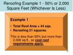 reroofing example 1 50 or 2 000 square feet whichever is less
