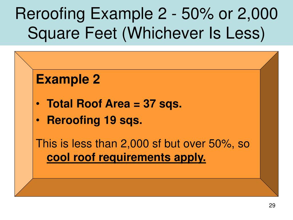 Reroofing Example 2 - 50% or 2,000 Square Feet (Whichever Is Less)