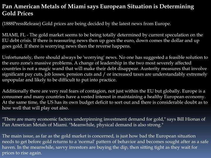Pan American Metals of Miami says European Situation is Determining Gold Prices