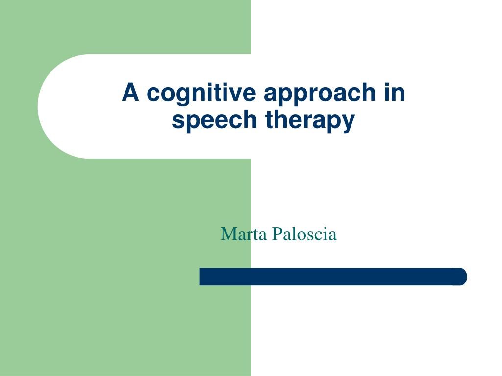 a cognitive approach in speech therapy l.