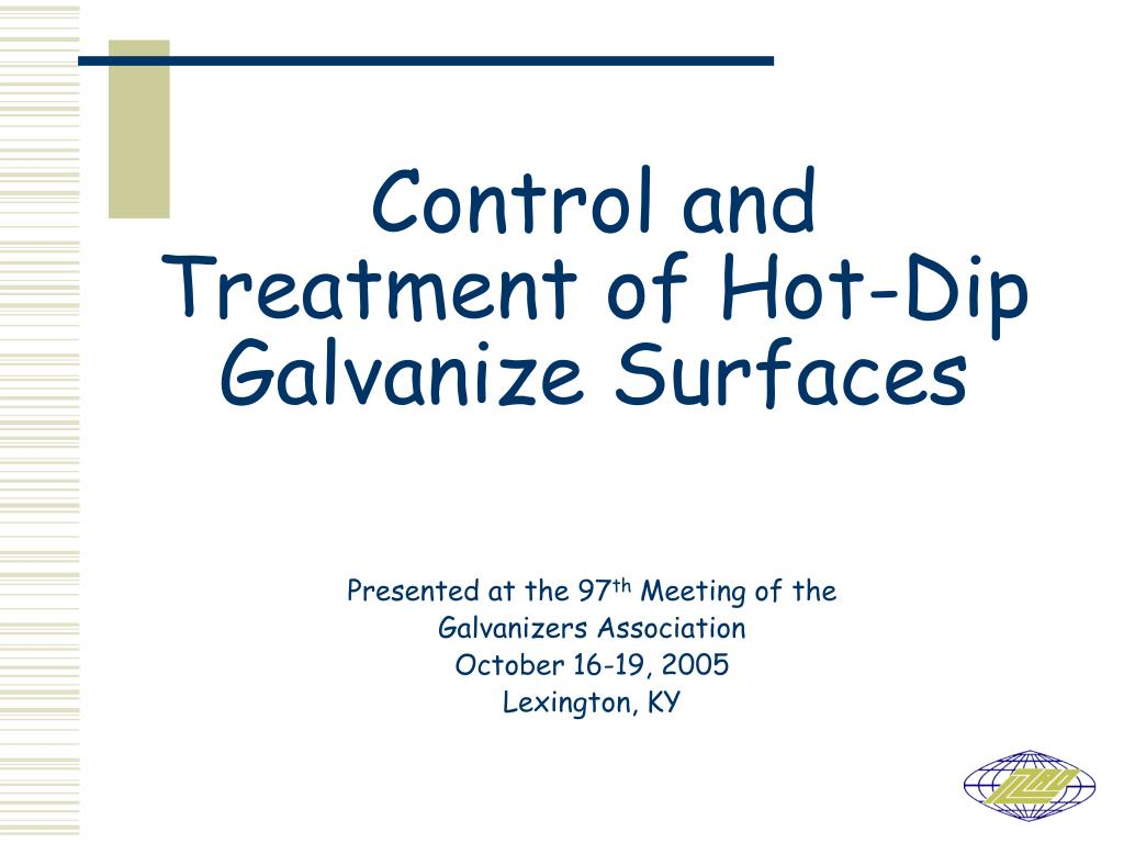 control and treatment of hot dip galvanize surfaces l.