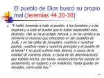 el pueblo de dios busc su propio mal jerem as 44 20 3034