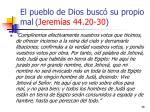 el pueblo de dios busc su propio mal jerem as 44 20 3036