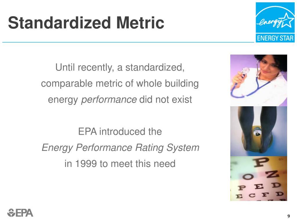 Standardized Metric