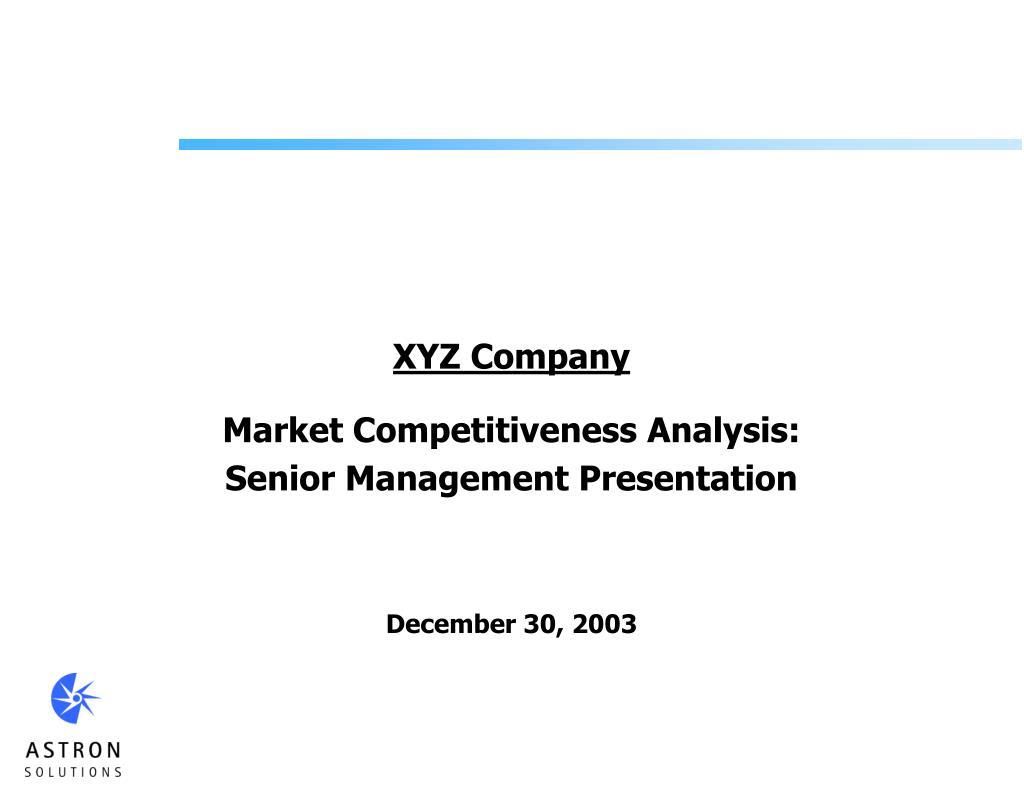 xyz company market competitiveness analysis l.