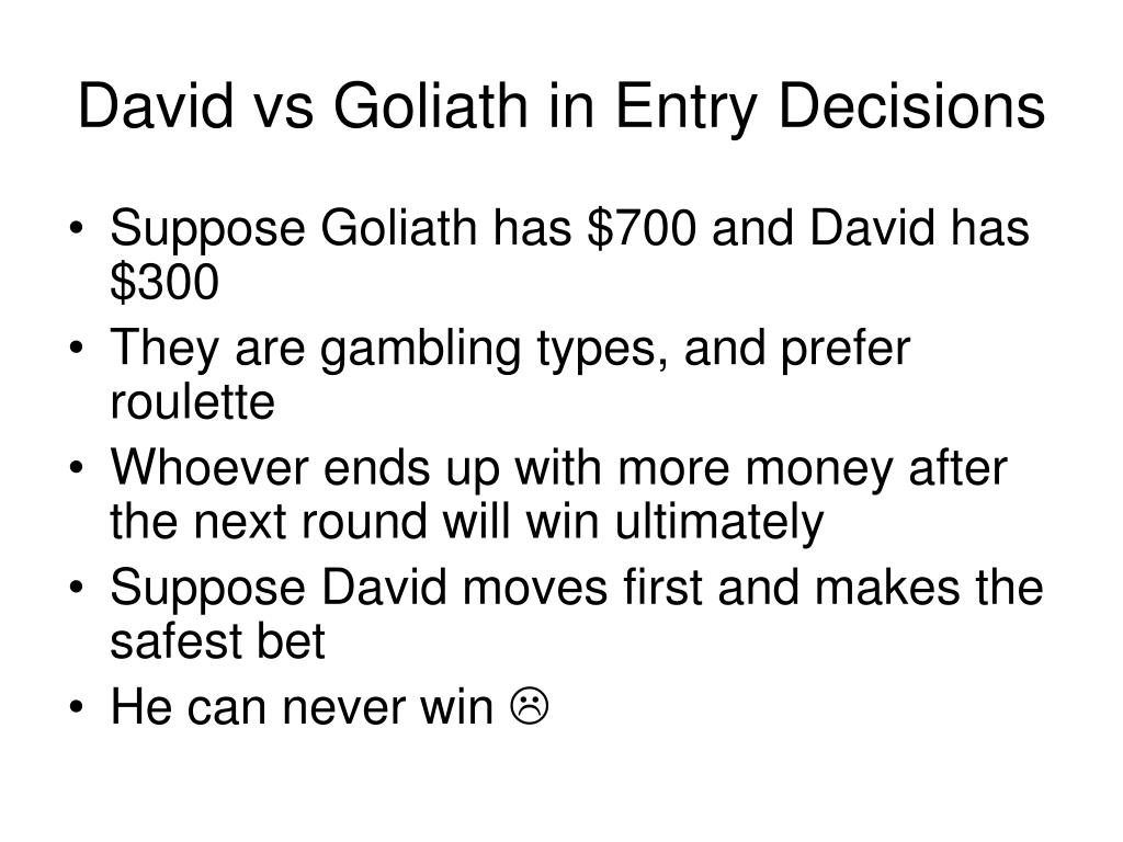 david vs goliath in entry decisions l.