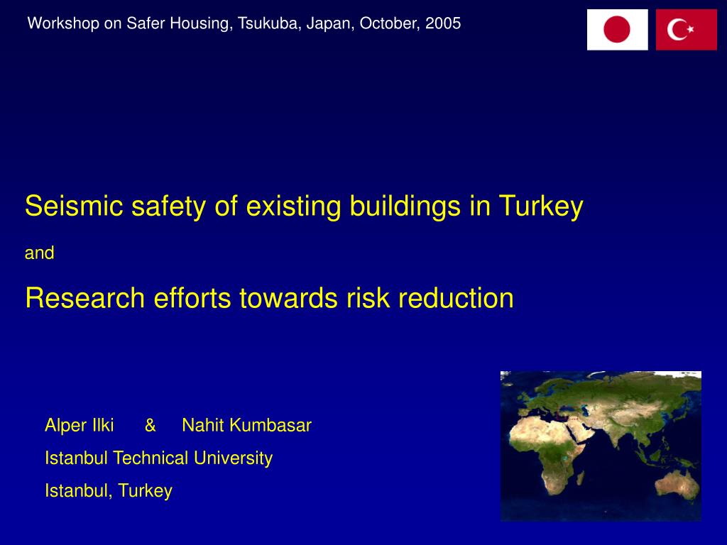 seismic safety of existing buildings in turkey and research efforts towards risk reduction l.