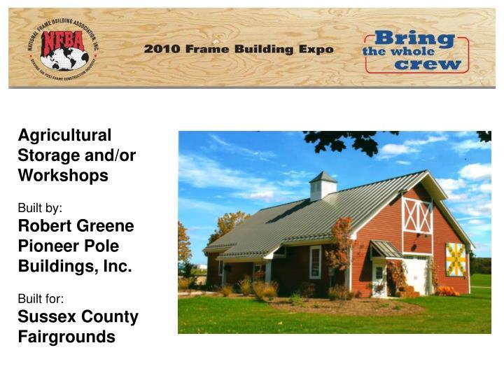 Agricultural Storage and/or Workshops