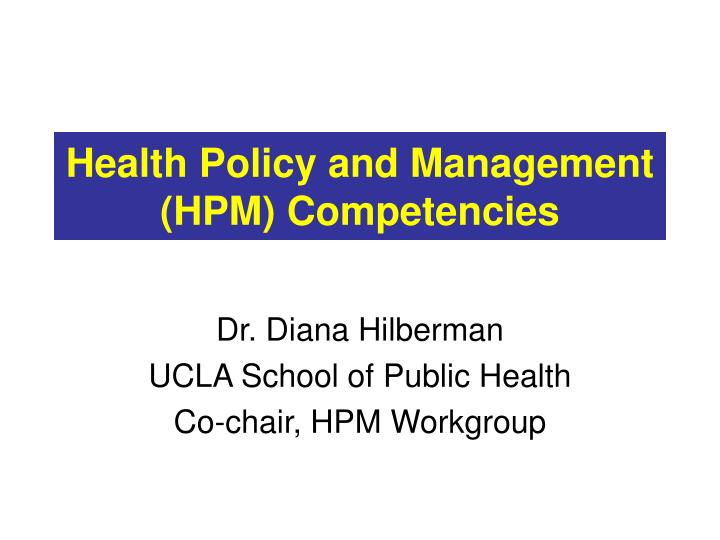 health policy and management hpm competencies n.