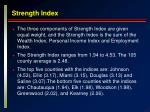 strength index