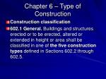 chapter 6 type of construction
