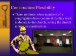 construction flexibility
