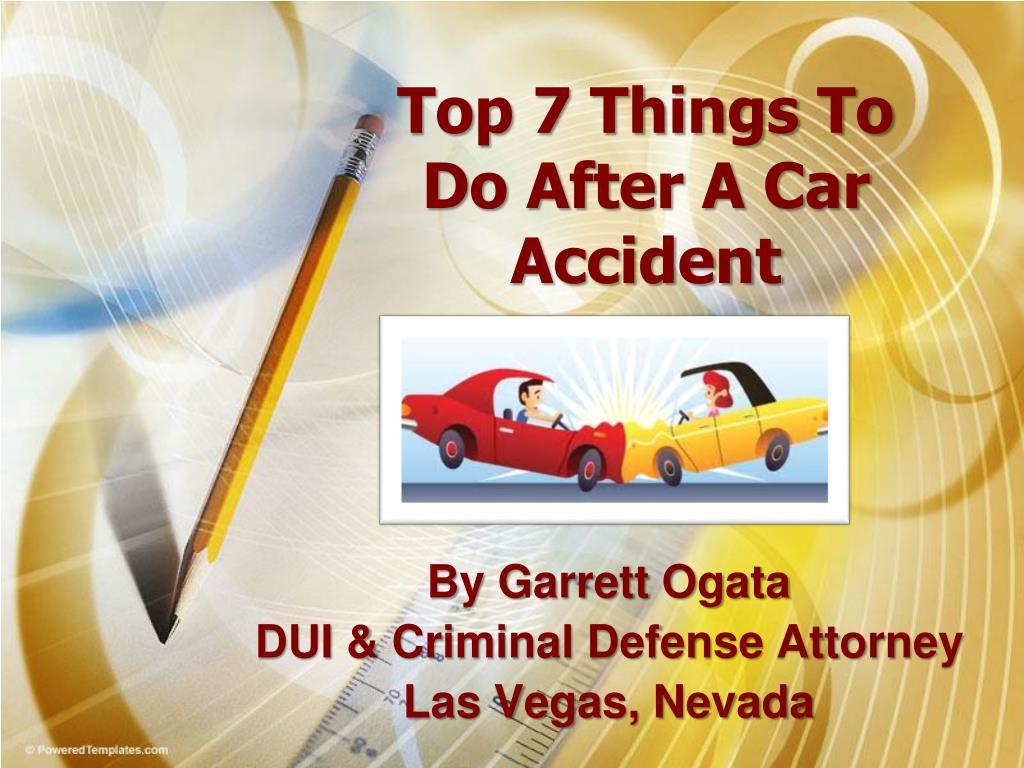 top 7 things to do after a car accident l.