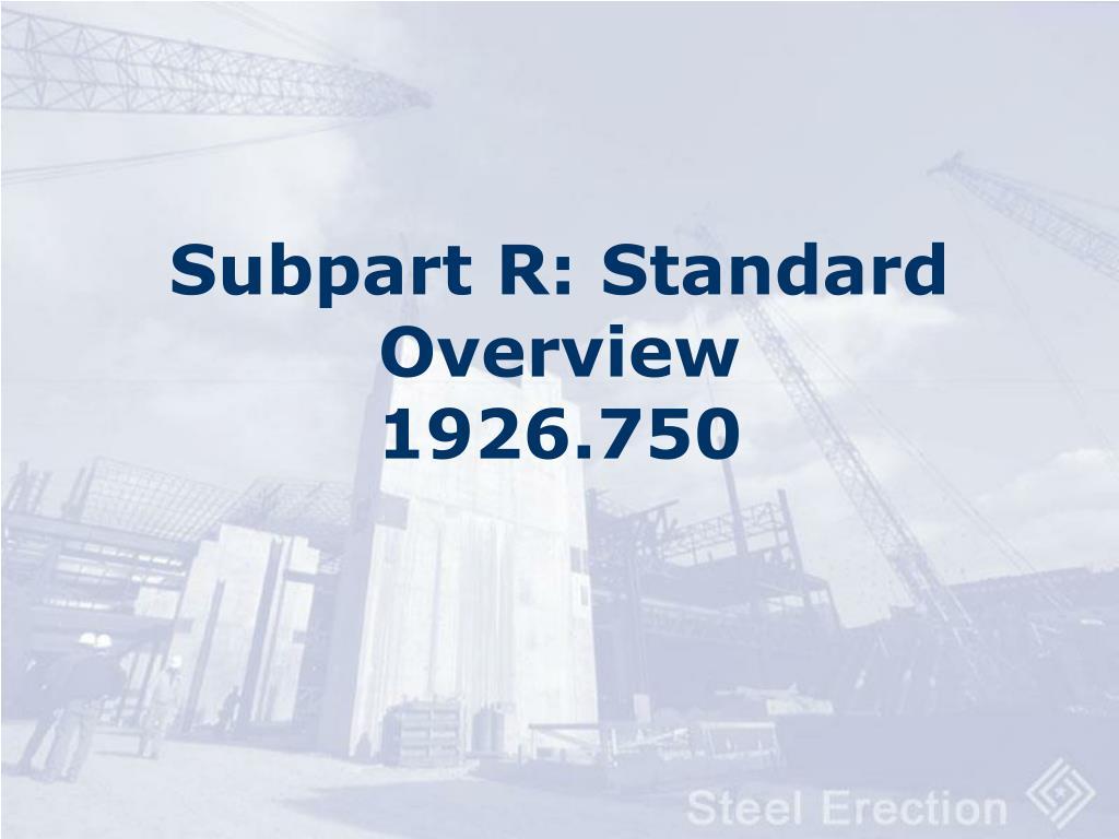 subpart r standard overview 1926 750 l.