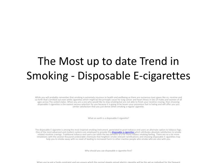 the most up to date trend in smoking disposable e cigarettes n.