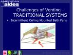 challenges of venting traditional systems