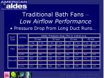 traditional bath fans low airflow performance