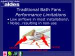 traditional bath fans performance limitations