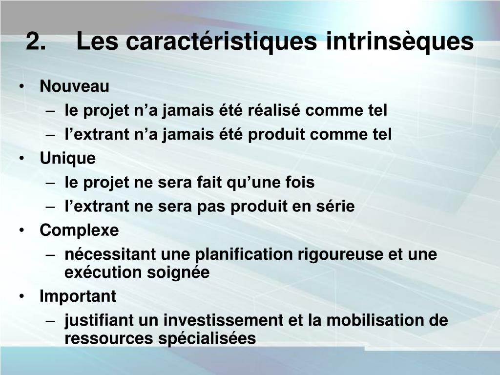 2. Les caractéristiques intrinsèques