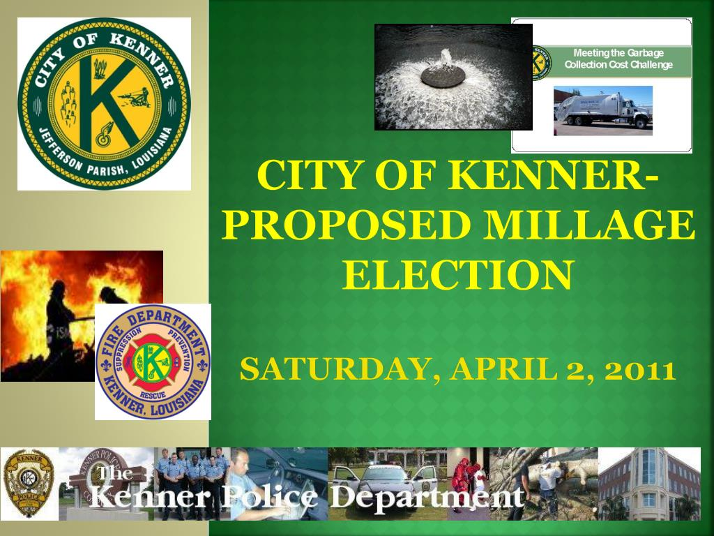 city of kenner proposed millage election saturday april 2 2011 l.