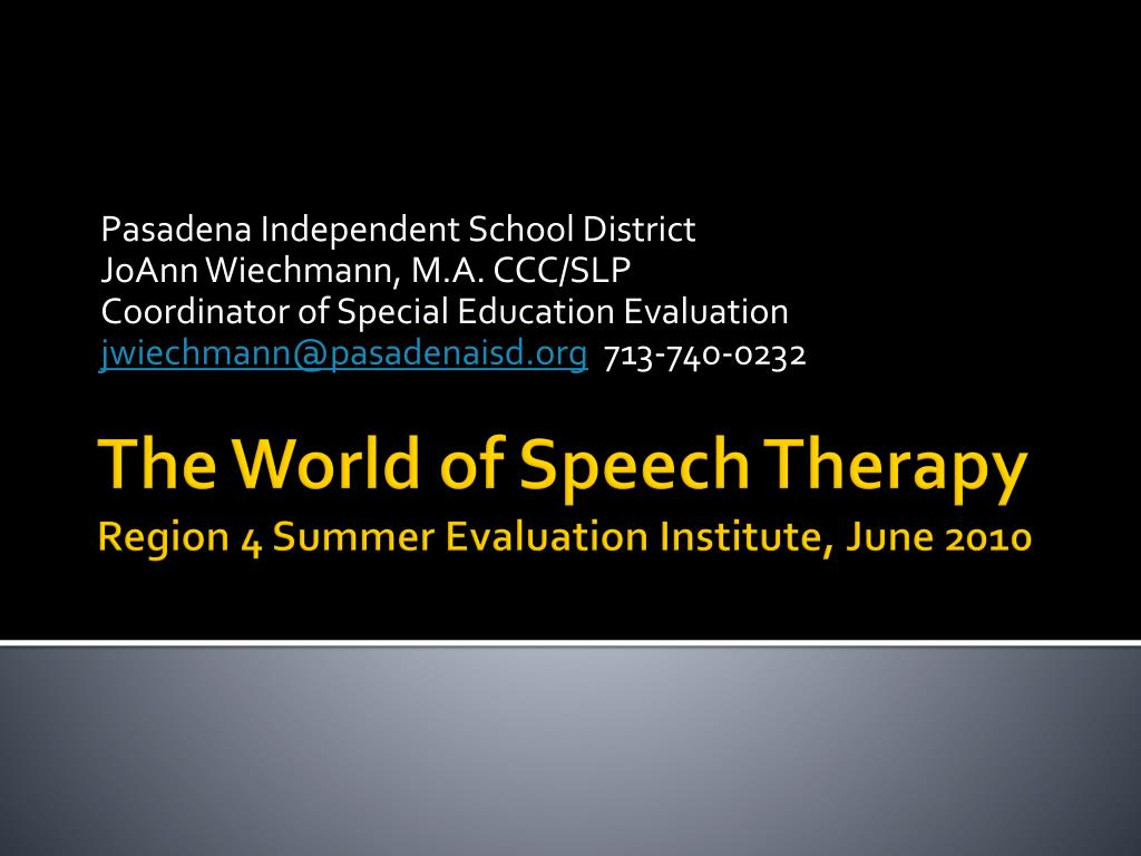 the world of speech therapy region 4 summer evaluation institute june 2010 l.